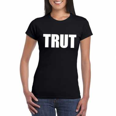 Originele trut tekst t shirt zwart dames carnavalskleding
