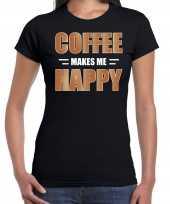 Originele coffee makes me happy t shirt carnavalskleding zwart dames