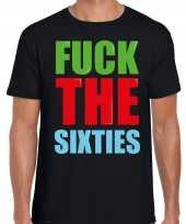 Originele fuck the sixties fun t shirt zwart heren carnavalskleding