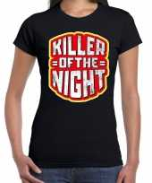 Originele halloween killer of the night verkleed t-shirt zwart dames carnavalskleding