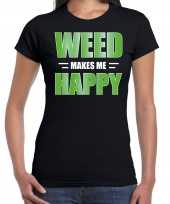 Originele weed makes me happy t shirt carnavalskleding zwart dames